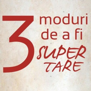 3moduri-de-a-fi-super-tare