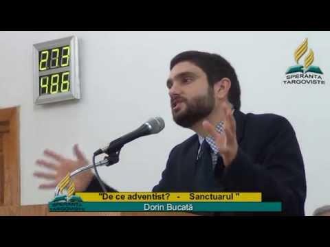 De ce adventist ? Sanctuarul Dorin Bucata