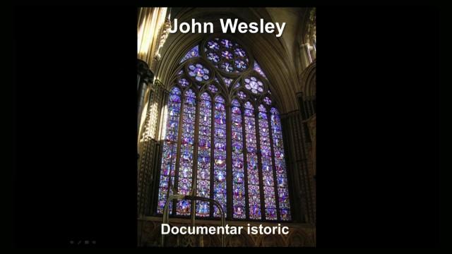 """DOCUMENTAR ISTORIC – JOHN WESLEY"" organizat si prezentat de Romeo Iacob – 30 Aug 2014"