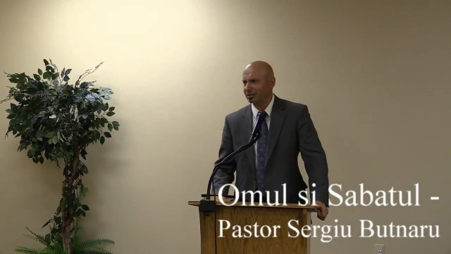 Omul si Sabatul – Pastor Sergiu Butnaru