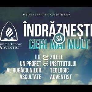 ZILELE INSTITUTULUI TEOLOGIC ADVENTIST_SERVICIU DIVIN