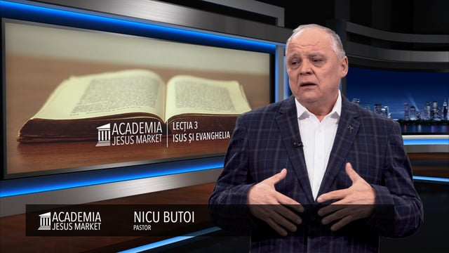 Academia Jesus Market Lectia 3: Isus si Evanghelia