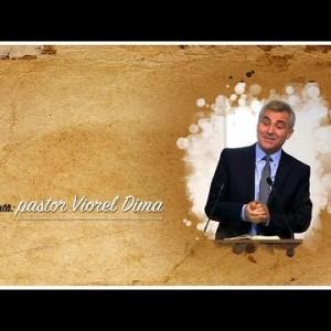 """Viorel Dima – """"Eu sunt Adevărul"""". Voi? (partea II-a)"""