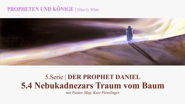 """5.4.Nebukadnezars Traum vom Baum – """"DER PROPHET DANIEL"""" von PROPHETEN UND KÖNIGE – Kurt Piesslinger"""