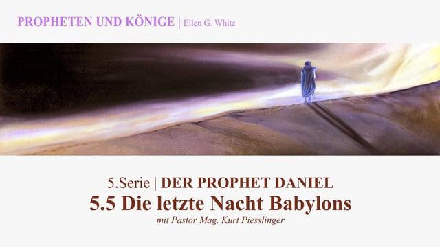 """5.5.Die letzte Nacht Babylons – """"DER PROPHET DANIEL"""" von PROPHETEN UND KÖNIGE – Kurt Piesslinger"""