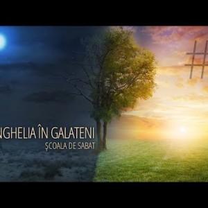 8 – De la robi la moştenitori | Evanghelia în Galateni