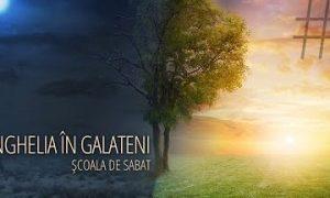 9 – Apelul lui Pavel către credincioșii galateni | Evanghelia în Galateni