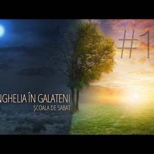 13 – Evanghelia și Biserica   Evanghelia în Galateni