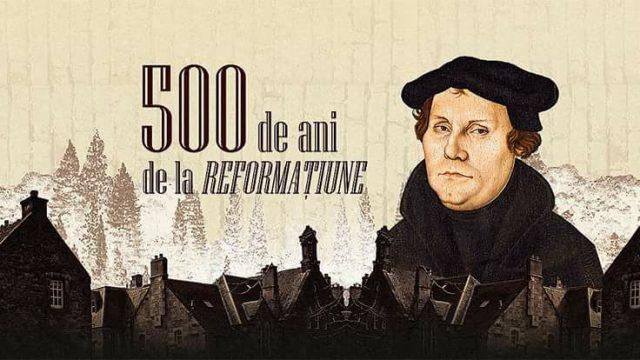 500 de ani de la reformatiune