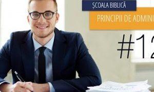 12 – Creștinul și obiceiurile sale   Principii de Administrare
