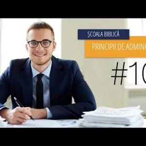 10 – Administrarea creștină a vieții și sfințirea | Principii de Administrare