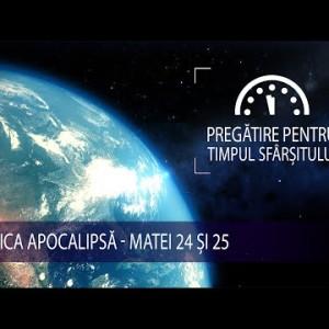 7 – Mica Apocalipsă – Matei 24 și 25 | Pregătire pentru Timpul Sfârșitului