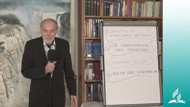 8.5 Betet den an, der Himmel und Erde gemacht hat – BETE DEN SCHÖPFER AN   Pastor Mag. Kurt Piesslinger