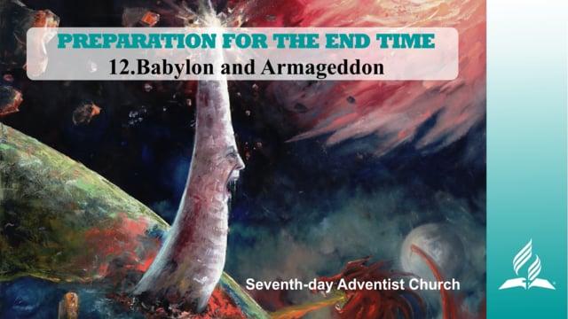 12.BABYLON AND ARMAGEDDON – PREPARATION FOR THE END TIME | Pastor Kurt Piesslinger, M.A.