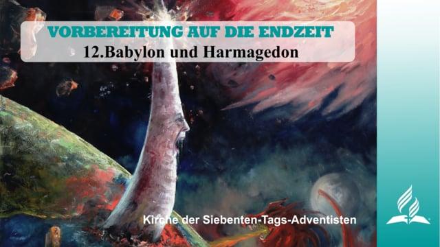 12.BABYLON UND HARMAGEDON – VORBEREITUNG AUF DIE ENDZEIT | Pastor Mag. Kurt Piesslinger