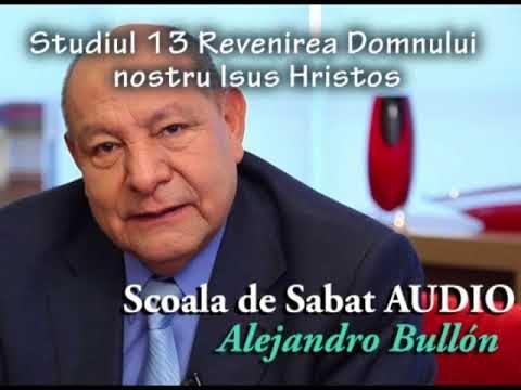 st13 Revenirea Domnului nostru Isus Hristos – comentariu de Alejandro Bullon