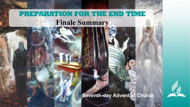 """Summary of """"PREPARATION FOR THE END TIME"""" 
