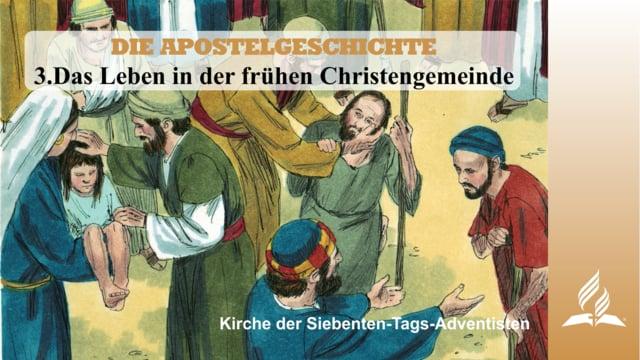 3.DAS LEBEN IN DER FRÜHEN CHRISTENGEMEINDE – DIE APOSTELGESCHICHTE | Pastor Mag. Kurt Piesslinger