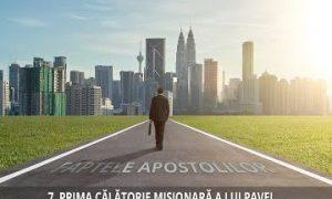 7 – Prima călătorie misionară a lui Pavel | Faptele Apostolilor