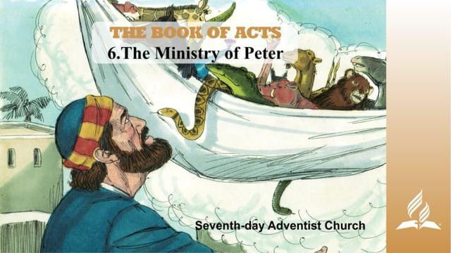 6.THE MINISTRY OF PETER – THE BOOK OF ACTS | Pastor Kurt Piesslinger, M.A.