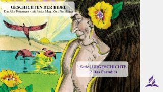GESCHICHTEN DER BIBEL: 1.2 Das Paradies – URGESCHICHTE | Pastor Mag. Kurt Piesslinger