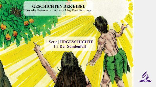 GESCHICHTEN DER BIBEL: 1.3 Der Sündenfall – URGESCHICHTE | Pastor Mag. Kurt Piesslinger