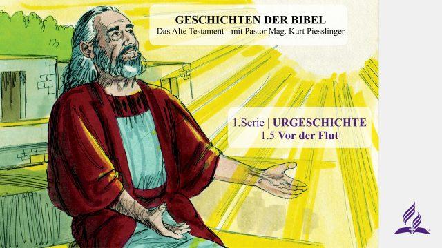 GESCHICHTEN DER BIBEL: 1.5 Vor der Flut – URGESCHICHTE | Pastor Mag. Kurt Piesslinger