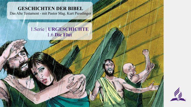 GESCHICHTEN DER BIBEL: 1.6 Die Flut – URGESCHICHTE | Pastor Mag. Kurt Piesslinger