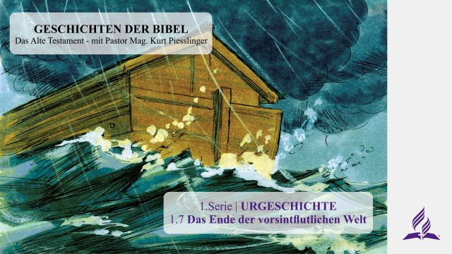 GESCHICHTEN DER BIBEL: 1.7 Das Ende der vorsintflutlichen Welt – URGESCHICHTE   Kurt Piesslinger
