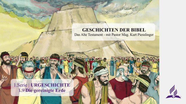 GESCHICHTEN DER BIBEL: 1.9 Die gereinigte Erde – URGESCHICHTE | Pastor Mag. Kurt Piesslinger