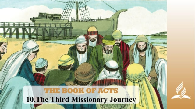 10.THE THIRD MISSIONARY JOURNEY – THE BOOK OF ACTS | Pastor Kurt Piesslinger, M.A.