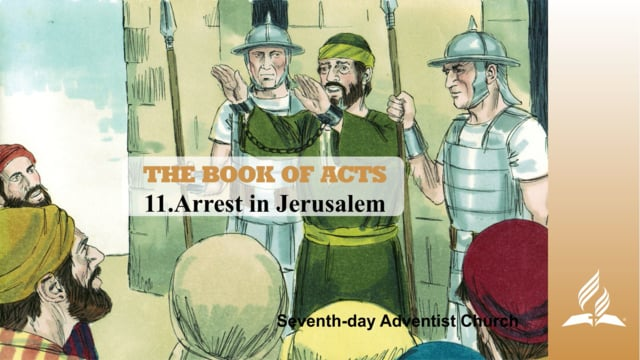 11.ARREST IN JERUSALEM – THE BOOK OF ACTS | Pastor Kurt Piesslinger, M.A.