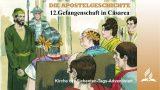 12.GEFANGENSCHAFT IN CÄSAREA – DIE APOSTELGESCHICHTE | Pastor Mag. Kurt Piesslinger