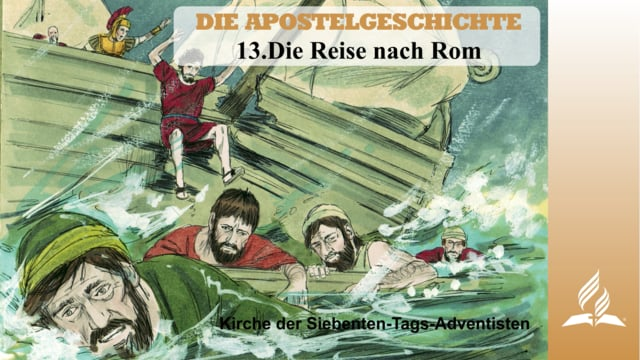 13.DIE REISE NACH ROM – DIE APOSTELGESCHICHTE | Pastor Mag. Kurt Piesslinger