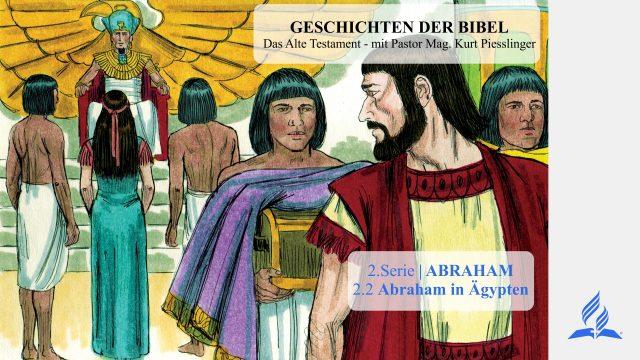 GESCHICHTEN DER BIBEL: 2.2 Abraham in Ägypten – ABRAHAM   Pastor Mag. Kurt Piesslinger