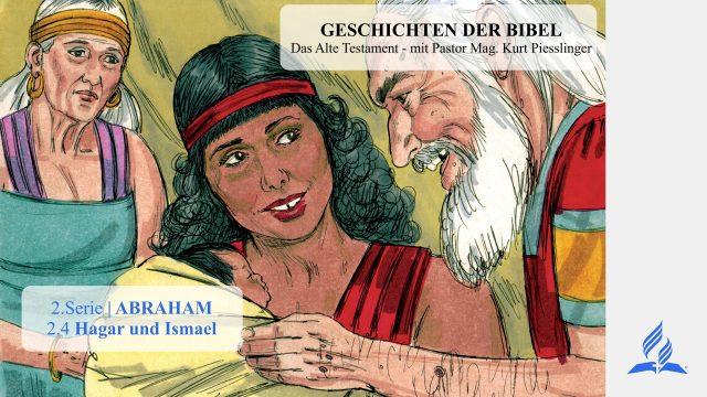GESCHICHTEN DER BIBEL: 2.4 Hagar und Ismael – 2.ABRAHAM | Pastor Mag. Kurt Piesslinger