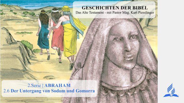 GESCHICHTEN DER BIBEL: 2.6 Der Untergang von Sodom und Gomorra – 2.ABRAHAM | Kurt Piesslinger