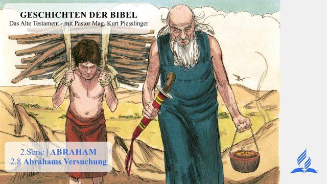 GESCHICHTEN DER BIBEL: 2.8 Abrahams Versuchung – 2.ABRAHAM | Pastor Mag. Kurt Piesslinger