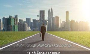 13 – Călătoria la Roma | Faptele Apostolilor