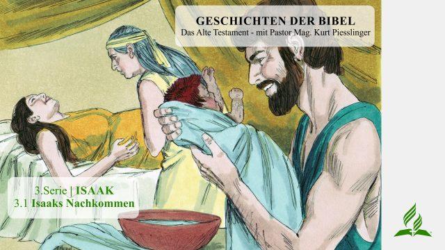 GESCHICHTEN DER BIBEL: 3.1 Isaaks Nachkommen – 3.ISAAK | Pastor Mag. Kurt Piesslinger