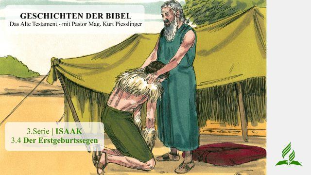 GESCHICHTEN DER BIBEL: 3.4 Der Erstgeburtssegen – 3.ISAAK | Pastor Mag. Kurt Piesslinger