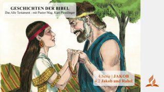 GESCHICHTEN DER BIBEL: 4.2 Jakob und Rahel – 4.JAKOB | Pastor Mag. Kurt Piesslinger