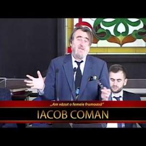Iacob Coman – Am vazut o femeie frumoasa |01|09|2018|