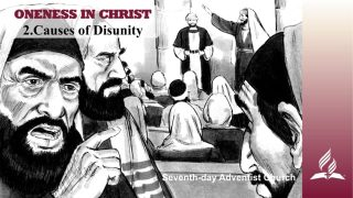 2.CAUSES OF DISUNITY – ONENESS IN CHRIST | Pastor Kurt Piesslinger, M.A.