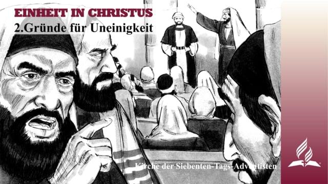 2.GRÜNDE FÜR UNEINIGKEIT – EINHEIT IN CHRISTUS | Pastor Mag. Kurt Piesslinger