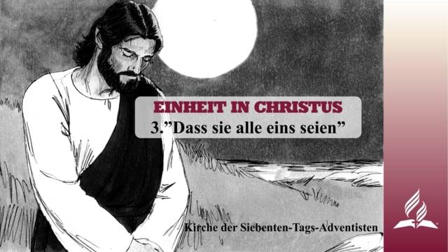 3.DASS SIE ALLE EINS SEIEN – EINHEIT IN CHRISTUS | Pastor Mag. Kurt Piesslinger