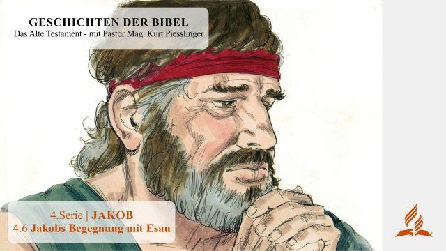 GESCHICHTEN DER BIBEL: 4.6 Jakobs Begegnung mit Esau – 4.JAKOB   Pastor Mag. Kurt Piesslinger