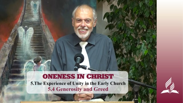 5.4 Generosity and Greed – THE EXPERIENCE OF UNITY IN THE EARLY CHURCH | Pastor Kurt Piesslinger, M.A.