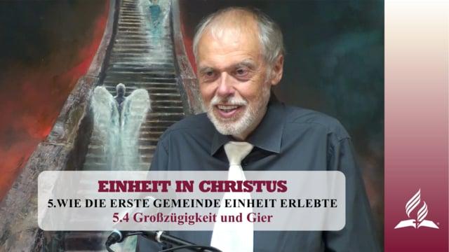 5.4 Großzügigkeit und Gier  – WIE DIE ERSTE GEMEINDE EINHEIT ERLEBTE | Pastor Mag. Kurt Piesslinger