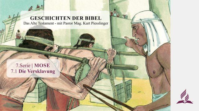 GESCHICHTEN DER BIBEL: 7.1 Die Versklavung – 7.MOSE | Pastor Mag. Kurt Piesslinger